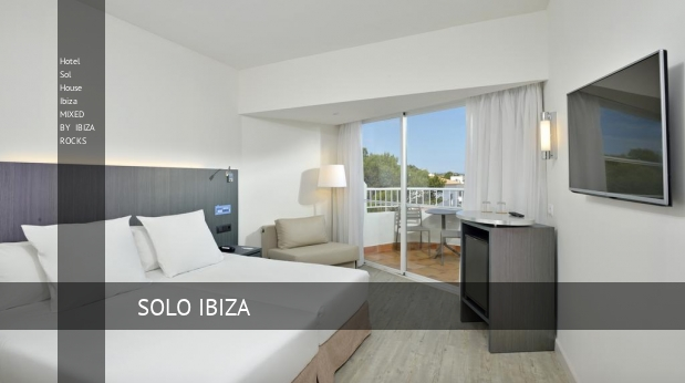 hotel sol house ibiza mixed by ibiza rocks reverva 3